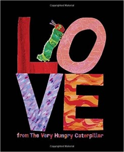 Love.Eric Carle.51cnuPybmDL._SX406_BO1,204,203,200_